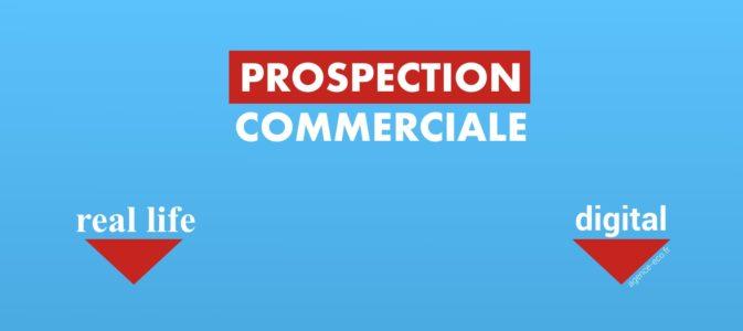 Prospection commerciale : quelle(s) stratégie(s) en 2017-2018, entre «real life» et «digital» ?